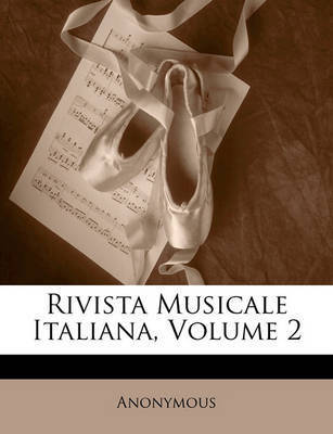 Rivista Musicale Italiana, Volume 2 by * Anonymous