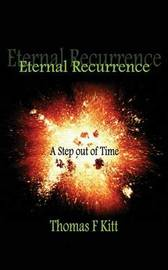 Eternal Recurrence... a Step Out of Time by Thomas F Kitt image