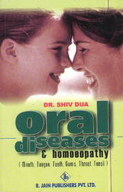 Oral Diseases and Homoeopathy by Shiv Dua image
