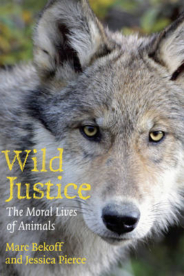 Wild Justice by Marc Bekoff