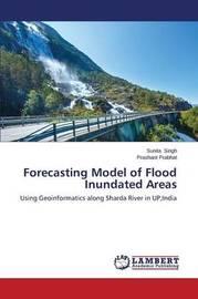 Forecasting Model of Flood Inundated Areas by Singh Sunita