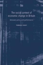 The Social Context of Economic Change in Britain by Terrence Casey