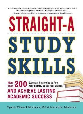 Straight-A Study Skills by Justin Ross Muchnick