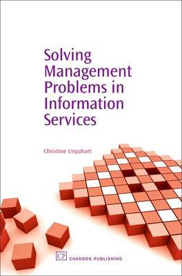 Solving Management Problems in Information Services by Christine Urquhart