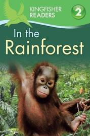 Kingfisher Readers: In the Rainforest (Level 2: Beginning to Read Alone) by Claire Llewellyn