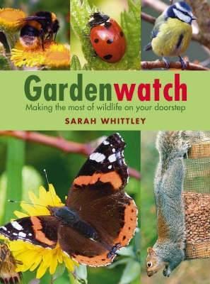 Gardenwatch by Sarah Whittley