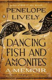 Dancing Fish and Ammonites by Penelope Lively