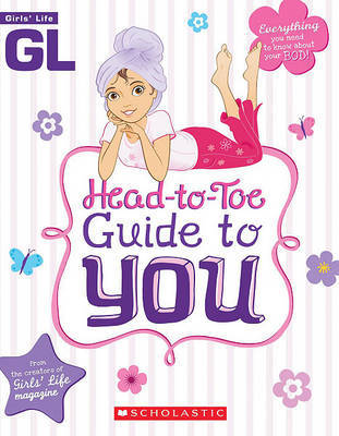 Girls' Life Head-To-Toe Guide to You by Scholastic image