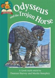 Must Know Stories: Level 2: Odysseus and the Trojan Horse by Damian Harvey
