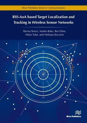RSS-AoA-based Target Localization and Tracking in Wireless Sensor Networks by Slavisa Tomic