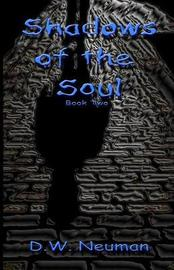 Shadows of the Soul by D W Neuman