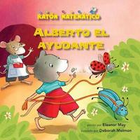 Alberto El Ayudante (Albert Helps Out) by Eleanor May