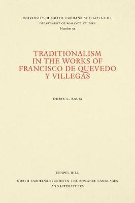 Traditionalism in the Works of Francisco de Quevedo y Villegas by Doris L. Baum image