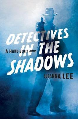 Detectives in the Shadows by Susanna Lee