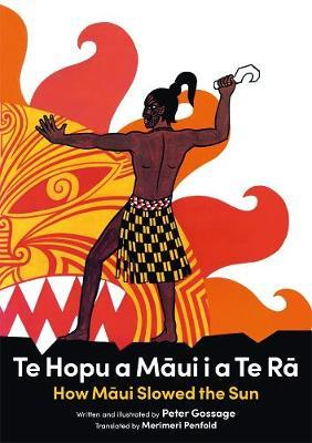 Te Hopu a Maui i a te Ra/How Maui Slowed the Sun by Peter Gossage