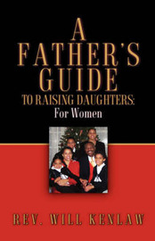 A Father's Guide to Raising Daughters by Will, Kenlaw image