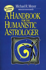 Handbook for the Humanistic Astrologer by Michael R. Meyer image