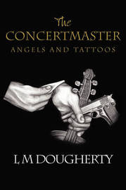 The Concertmaster: Angels and Tattoos by L M Dougherty image