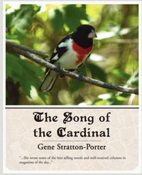 The Song of the Cardinal by Gene Stratton Porter