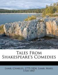 Tales from Shakespeare's Comedies by Charles Lamb