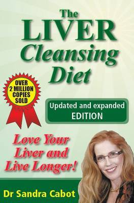 The Liver Cleasing Diet Update by Sandra Cabot
