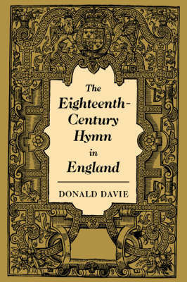 The Eighteenth-Century Hymn in England by Donald Davie