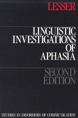 Linguistic Investigations of Aphasia by Ruth Lesser