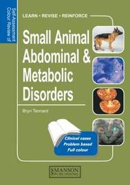 Small Animal Abdominal & Metabolic Disorders by Bryn Tennant