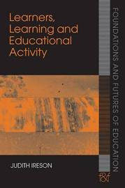 Learners, Learning and Educational Activity by Judith Ireson image