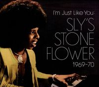 I'm Just Like You: Sly's Stone Flower 1969-70 by Sly Stone