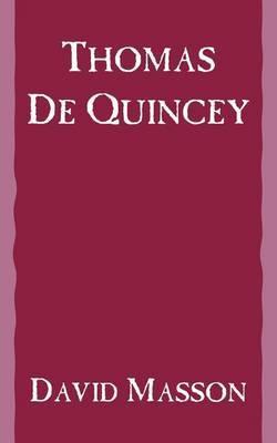 Thomas de Quincey by David Masson