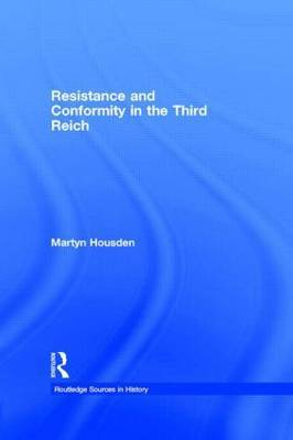 Resistance and Conformity in the Third Reich by Martyn Housden image
