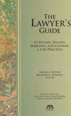 The Lawyer's Guide to Buying, Selling, Merging, and Closing a Law Practice image