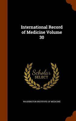 International Record of Medicine Volume 30 image