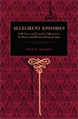 Allegheny Episodes by Henry W Shoemaker image