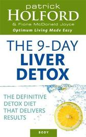 The Holford 9 Day Liver Detox: The Definitive Detox Diet That Delivers Results by Patrick Holford