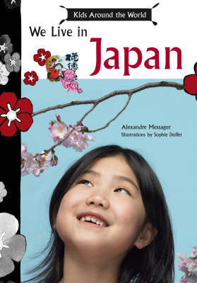 We Live in Japan-Kids Around the World by Alexandre Messager