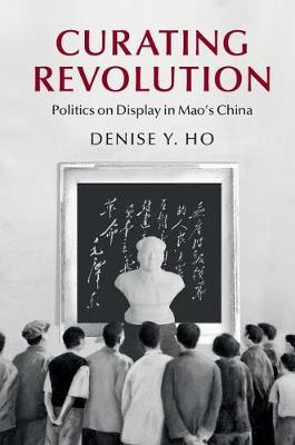 Curating Revolution by Denise Y. Ho image