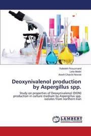 Deoxynivalenol Production by Aspergillus Spp. by Firouzmand Raheleh