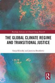 The Global Climate Regime and Transitional Justice by Sonja Klinsky