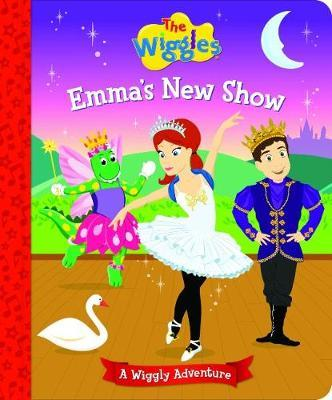 The Wiggles: Emma's New Show by The Wiggles
