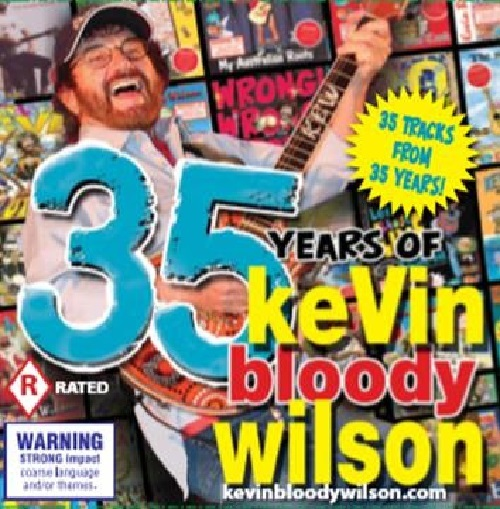 35 Years Of Kevin Bloody Wilson by Kevin Bloody Wilson