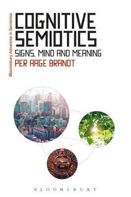 Cognitive Semiotics by Per Aage Brandt