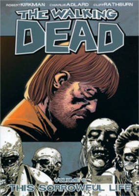 The Walking Dead Volume 6: This Sorrowful Life by Robert Kirkman image