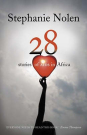 Twenty Eight Stories of Aids in Africa by Stephanie Nolen image