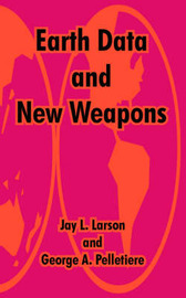 Earth Data and New Weapons by Jay L. Larson image