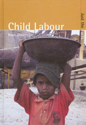 Just the Facts: Child Labour by Kaye Stearman