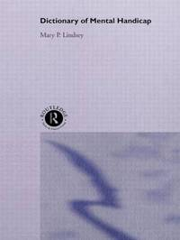 Dictionary of Mental Handicap by Mary P. Lindsey