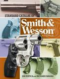Standard Catalog of Smith & Wesson by Jim Supica