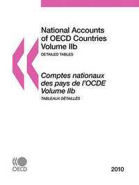 National Accounts of OECD Countries 2010, Volume IIb, Detailed Tables by OECD Publishing